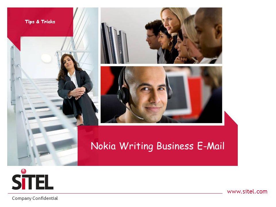 www.sitel.com Company Confidential Nokia Writing Business E-Mail Tips & Tricks