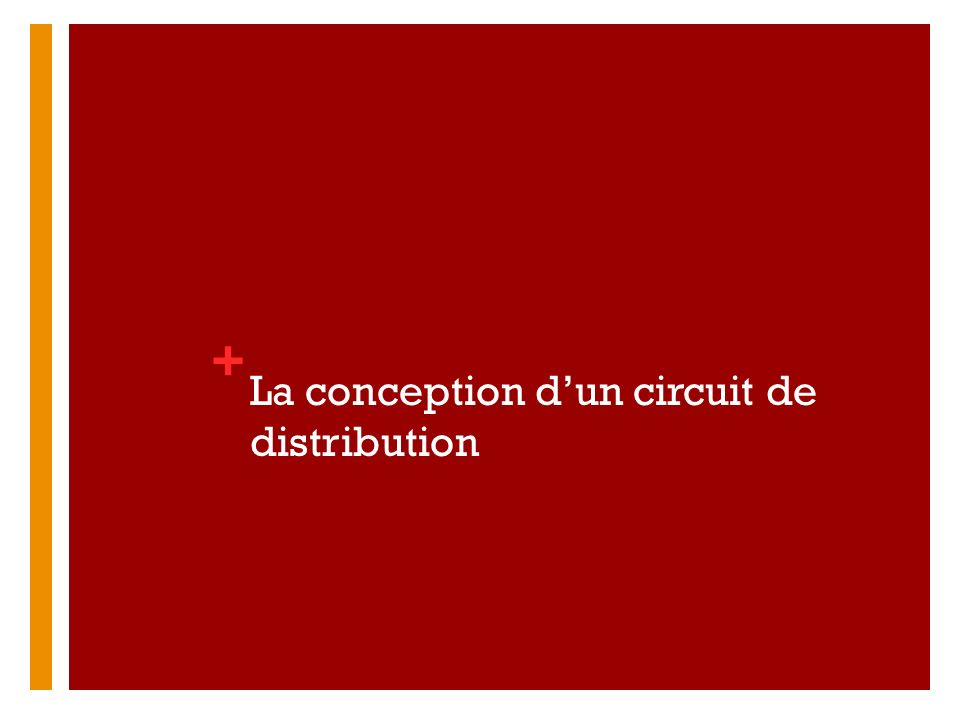 + La conception dun circuit de distribution