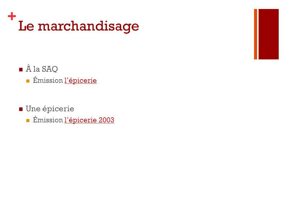 + Le marchandisage À la SAQ Émission lépicerielépicerie Une épicerie Émission lépicerie 2003lépicerie 2003