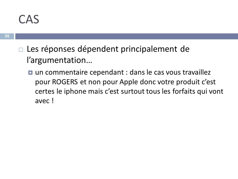 CAS Les réponses dépendent principalement de largumentation… un commentaire cependant : dans le cas vous travaillez pour ROGERS et non pour Apple donc