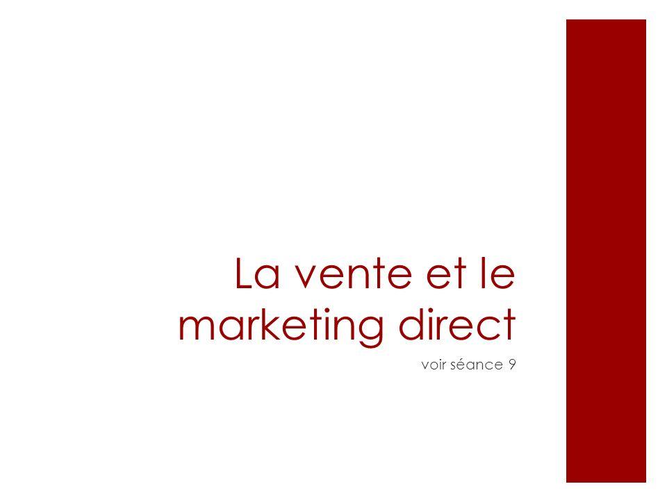 La vente et le marketing direct voir séance 9