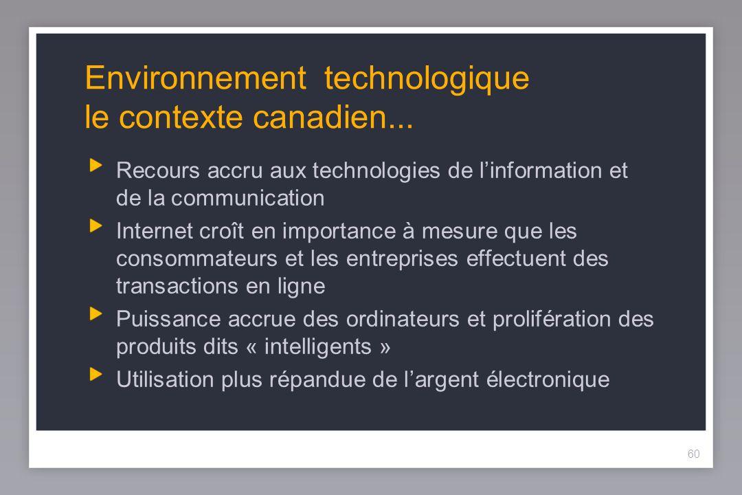 60 Environnement technologique le contexte canadien...