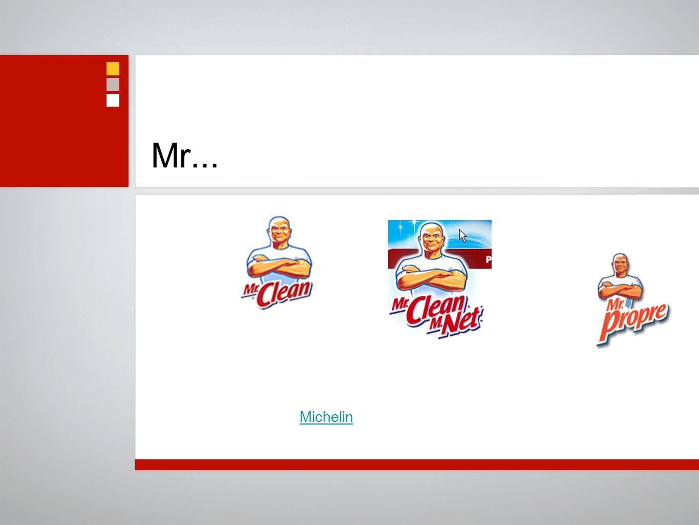 Mr... Michelin