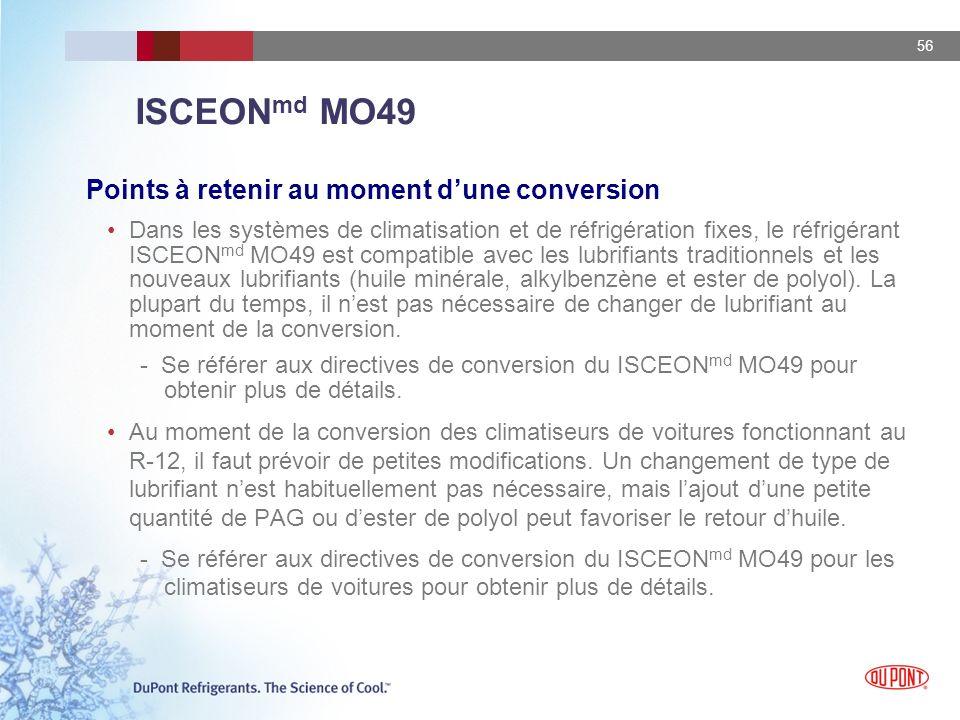 56 ISCEON md MO49 Points à retenir au moment dune conversion Dans les systèmes de climatisation et de réfrigération fixes, le réfrigérant ISCEON md MO