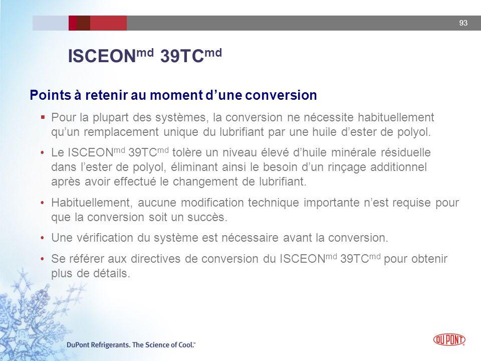 93 ISCEON md 39TC md Points à retenir au moment dune conversion Pour la plupart des systèmes, la conversion ne nécessite habituellement quun remplacem