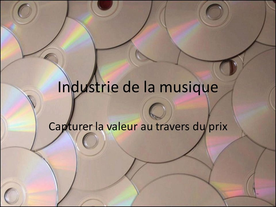 Industrie de la musique Capturer la valeur au travers du prix