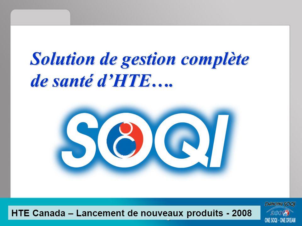 Solution de gestion complète de santé dHTE…. HTE Canada – Lancement de nouveaux produits - 2008