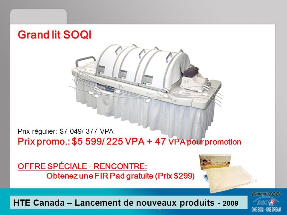 Grand lit SOQI Prix régulier: $7 049/ 377 VPA Prix promo.: $5 599/ 225 VPA + 47 VPA pour promotion OFFRE SPÉCIALE - RENCONTRE: Obtenez une FIR Pad gra