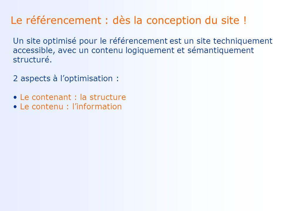Le référencement : dès la conception du site .