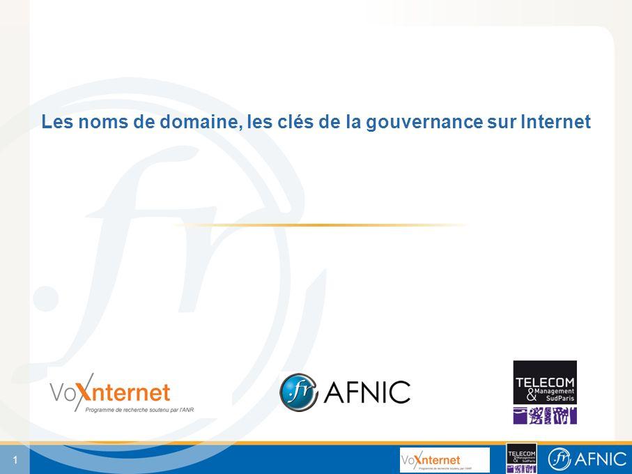 1 Les noms de domaine, les clés de la gouvernance sur Internet