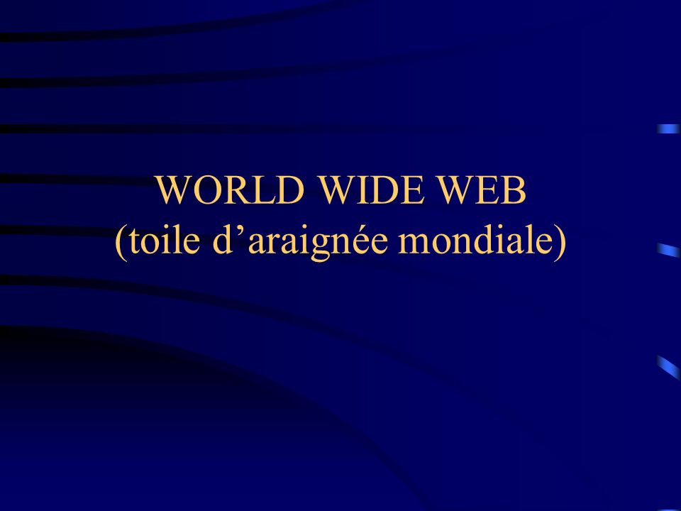 SERVICES d INTERNET Web : world wide web Courrier électronique Forums Transfert de fichier Chat...