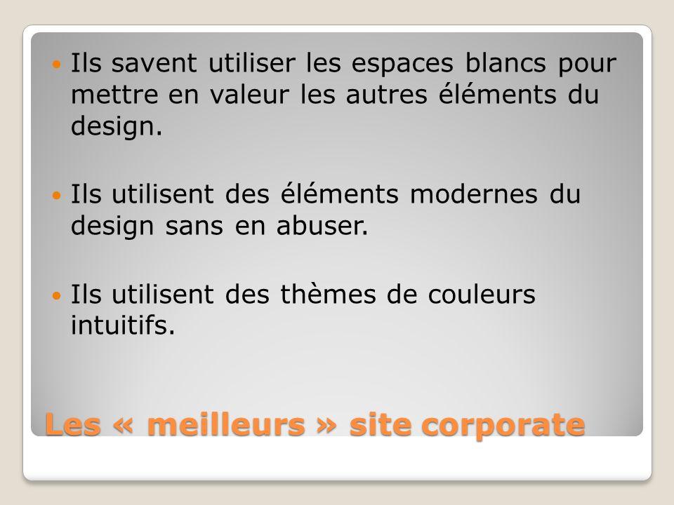 Les « meilleurs » site corporate Ils savent utiliser les espaces blancs pour mettre en valeur les autres éléments du design. Ils utilisent des élément