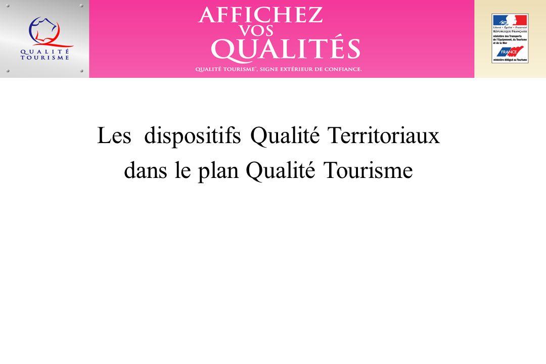 Les dispositifs Qualité Territoriaux dans le plan Qualité Tourisme