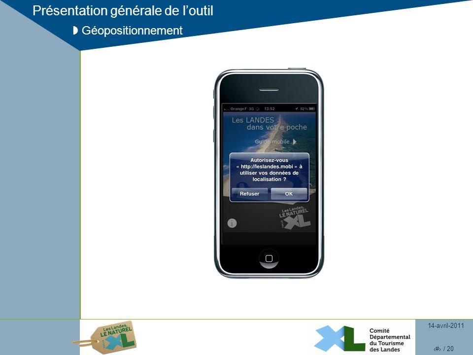 14-avril-2011 13 / 20 Présentation générale de loutil Géopositionnement