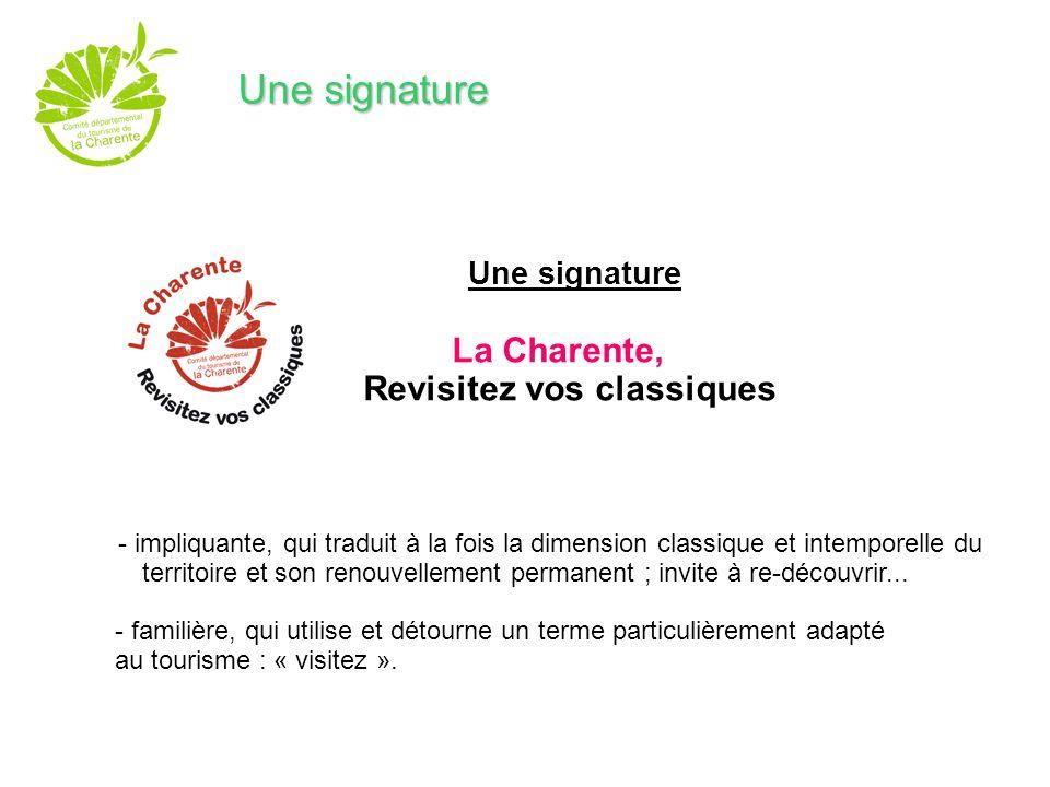 Une signature La Charente, Revisitez vos classiques - impliquante, qui traduit à la fois la dimension classique et intemporelle du territoire et son r