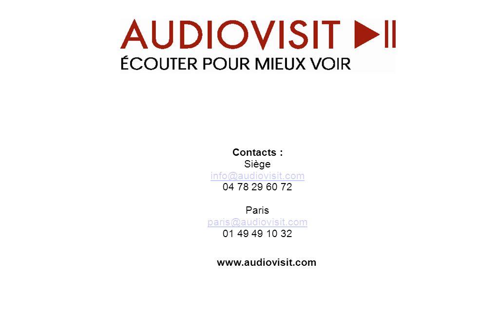 Contacts : Siège info@audiovisit.com 04 78 29 60 72 Paris paris@audiovisit.com 01 49 49 10 32 www.audiovisit.com