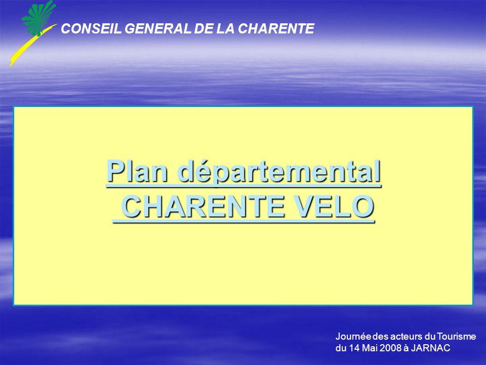 Plan départemental CHARENTE VELO CONSEIL GENERAL DE LA CHARENTE Journée des acteurs du Tourisme du 14 Mai 2008 à JARNAC