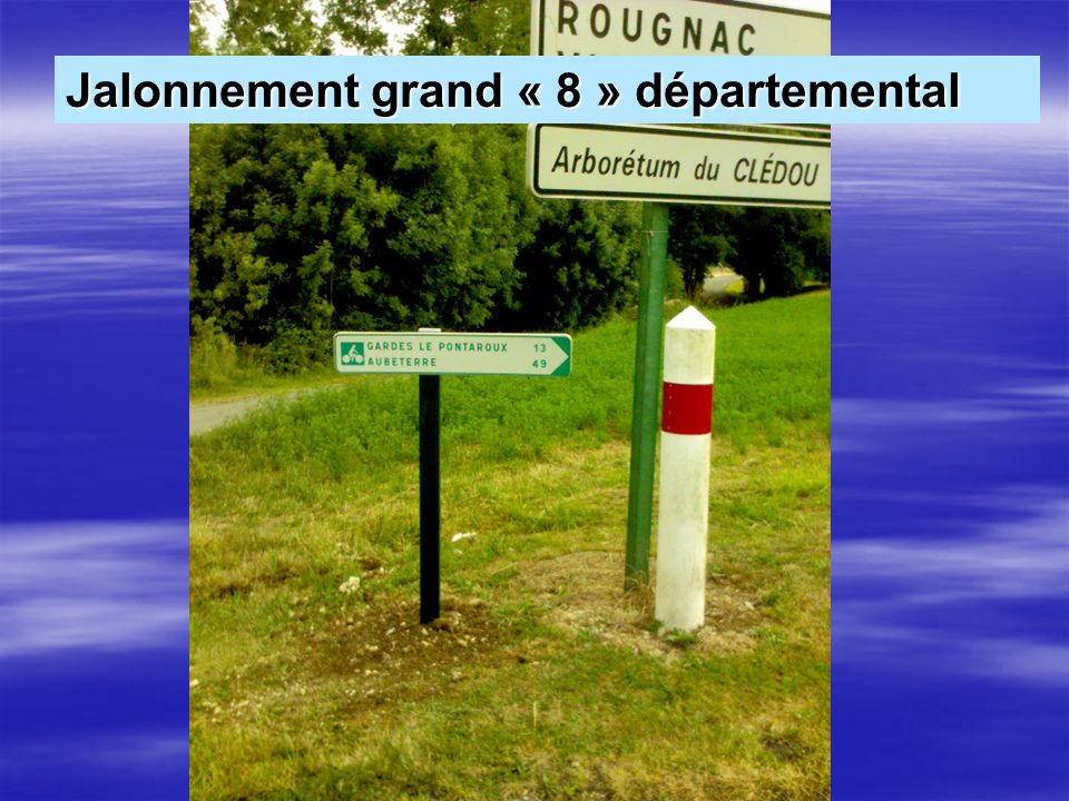 Jalonnement grand « 8 » départemental