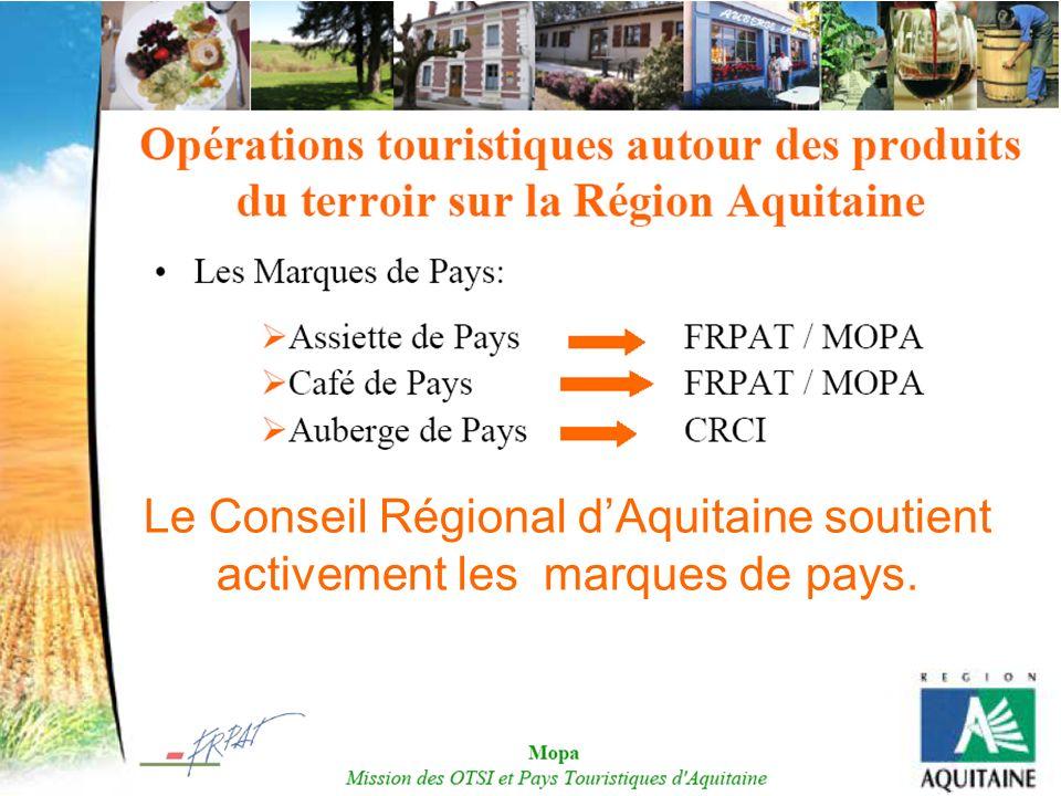 Le Conseil Régional dAquitaine soutient activement les marques de pays.