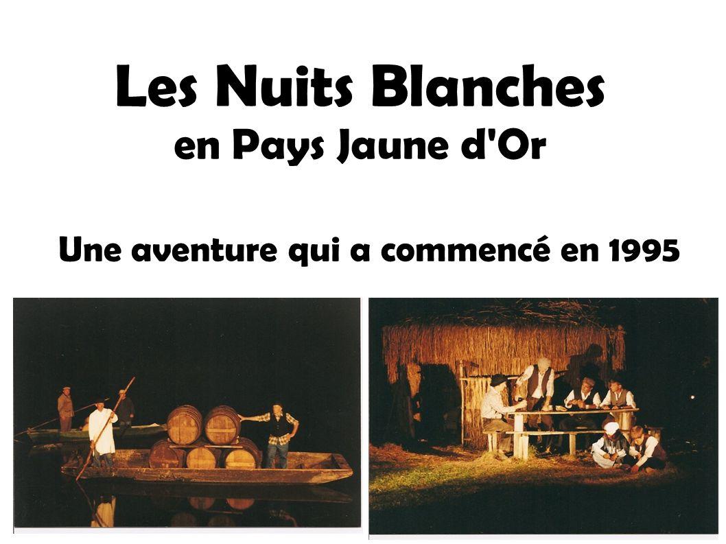 Les Nuits Blanches en Pays Jaune d'Or Une aventure qui a commencé en 1995