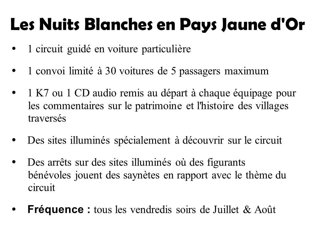 Les Nuits Blanches en Pays Jaune d'Or 1 circuit guidé en voiture particulière 1 convoi limité à 30 voitures de 5 passagers maximum 1 K7 ou 1 CD audio