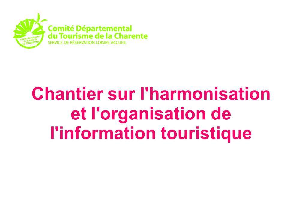 Chantier sur l harmonisation et l organisation de l information touristique