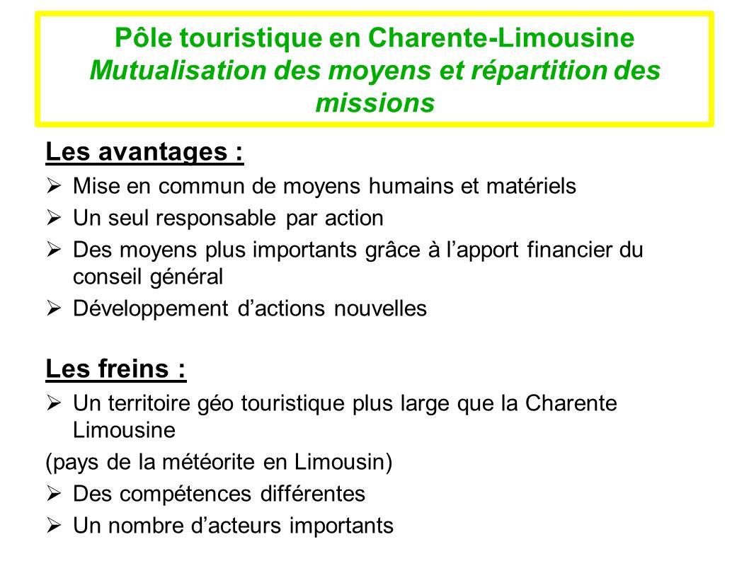 Pôle touristique en Charente-Limousine Mutualisation des moyens et répartition des missions Les avantages : Mise en commun de moyens humains et matéri