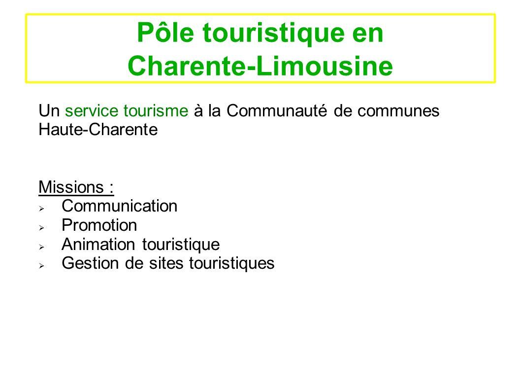 Pôle touristique en Charente-Limousine Un service tourisme à la Communauté de communes Haute-Charente Missions : Communication Promotion Animation tou