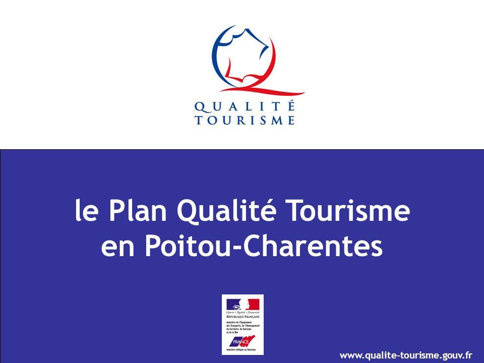 www.qualite-tourisme.gouv.fr le Plan Qualité Tourisme en Poitou-Charentes