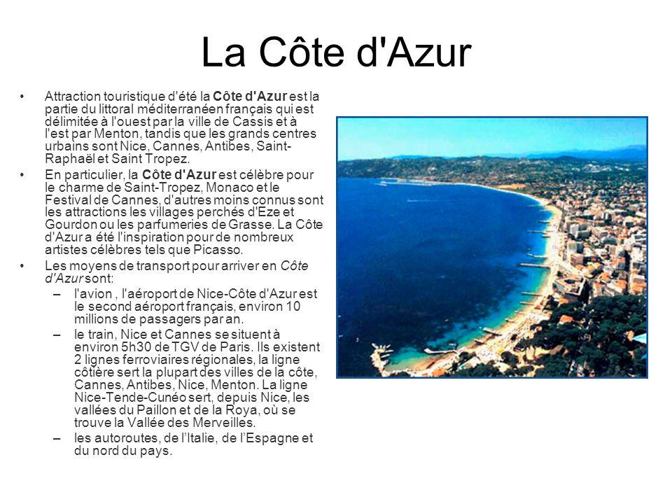 La Côte d'Azur Attraction touristique d'été la Côte d'Azur est la partie du littoral méditerranéen français qui est délimitée à l'ouest par la ville d