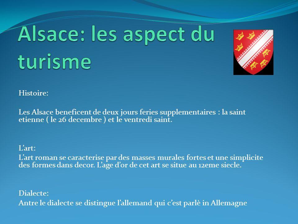 Histoire: Les Alsace beneficent de deux jours feries supplementaires : la saint etienne ( le 26 decembre ) et le ventredi saint. Lart: Lart roman se c