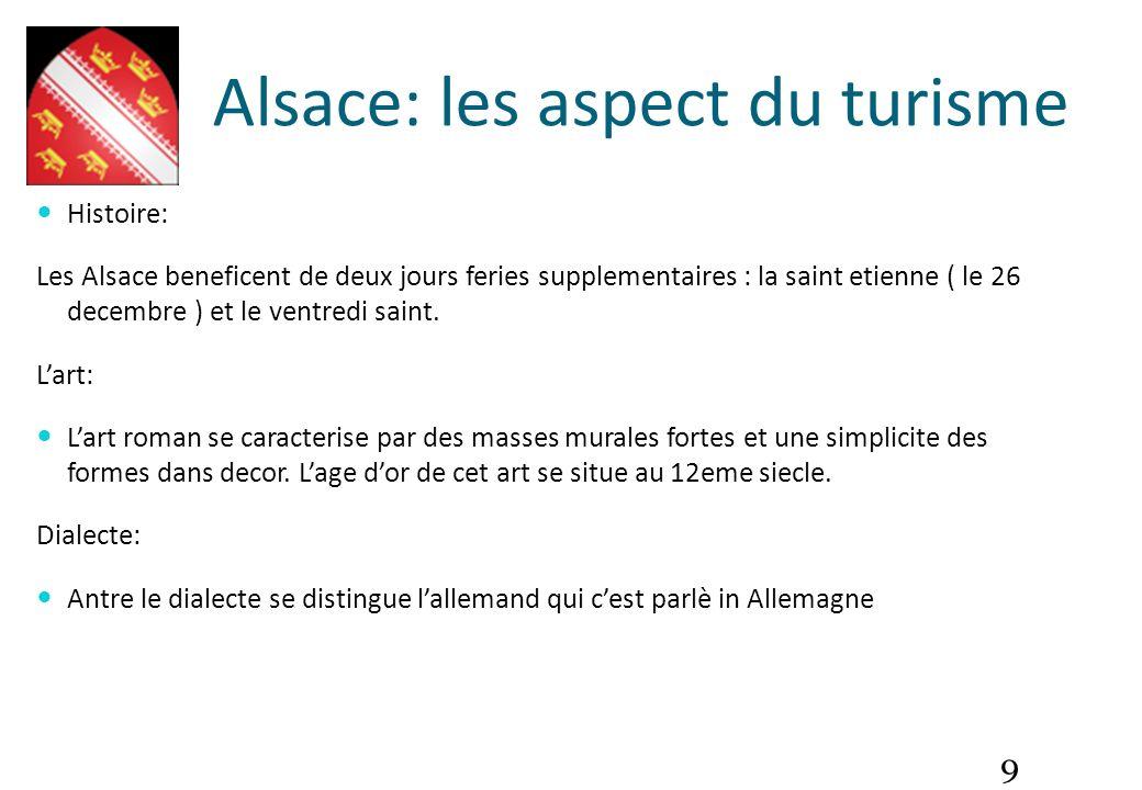 9 Histoire: Les Alsace beneficent de deux jours feries supplementaires : la saint etienne ( le 26 decembre ) et le ventredi saint. Lart: Lart roman se