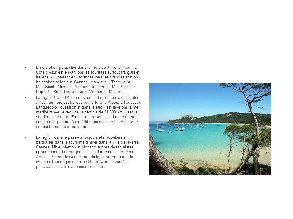 En été et en particulier dans le mois de Juillet et Août, la Côte d'Azur est envahi par les touristes surtout français et italiens, qui partent en vac