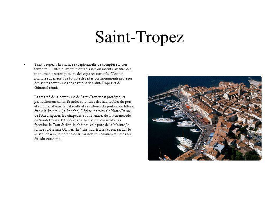 Saint-Tropez Saint-Tropez a la chance exceptionnelle de compter sur son territoire 17 sites ou monuments classés ou inscrits au titre des monuments hi