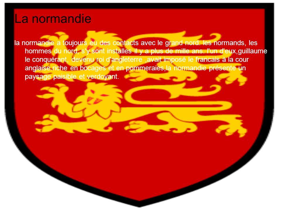 La normandie la normandie a toujours eu des contacts avec le grand nord: les normands, les hommes du nord, s'y sont installes il y a plus de mille ans