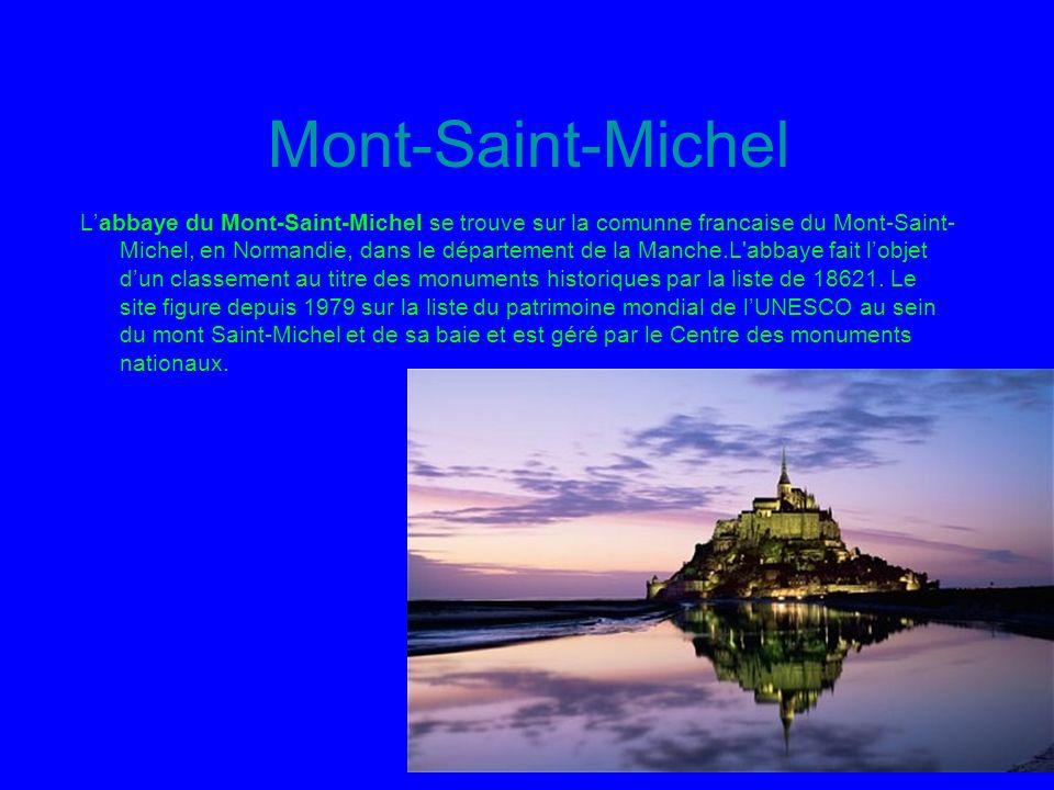 Mont-Saint-Michel Labbaye du Mont-Saint-Michel se trouve sur la comunne francaise du Mont-Saint- Michel, en Normandie, dans le département de la Manche.L abbaye fait lobjet dun classement au titre des monuments historiques par la liste de 18621.
