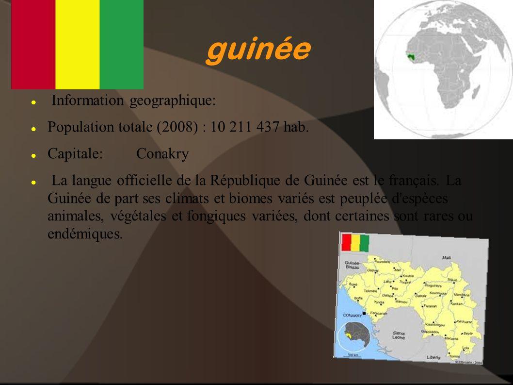 guinée Information geographique: Population totale (2008) : 10 211 437 hab. Capitale: Conakry La langue officielle de la République de Guinée est le f