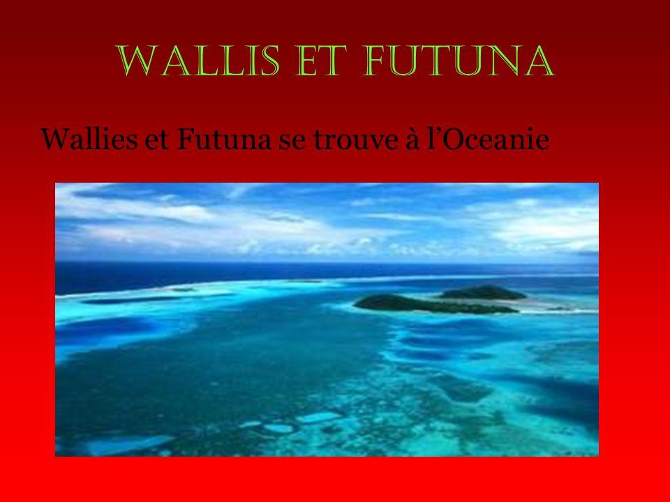 WALLIS ET FUTUNA Wallies et Futuna se trouve à lOceanie