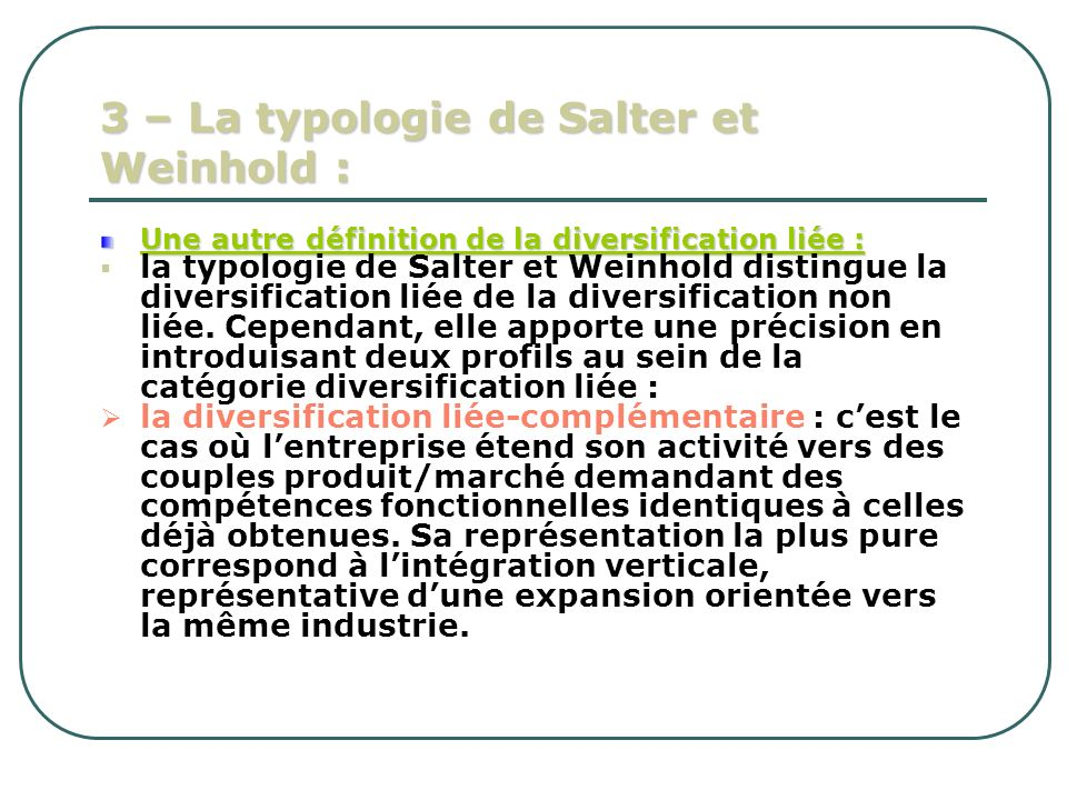 3 – La typologie de Salter et Weinhold : Une autre définition de la diversification liée : la typologie de Salter et Weinhold distingue la diversifica