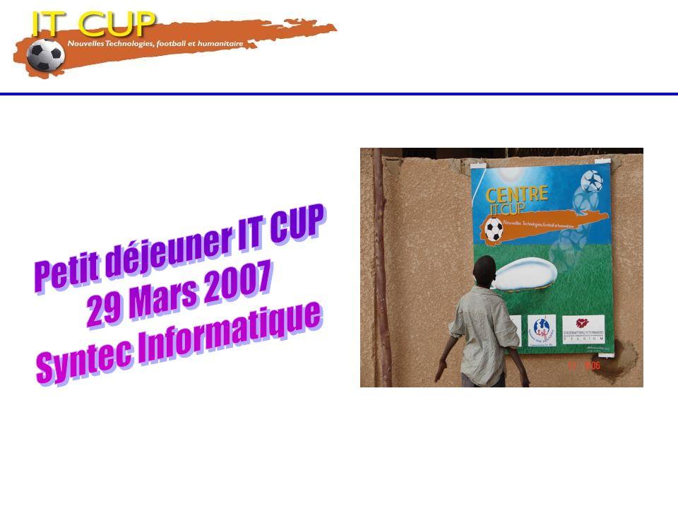 Se mobiliser pour une bonne cause : –« Les enfants du Sahara » en 2004/2005 –« Telecom sans Frontières » en 2006/2007 Réunir une trentaine déquipes dans un grand lieu du football(Clairefontaine) pour organiser la première coupe du secteur IT.