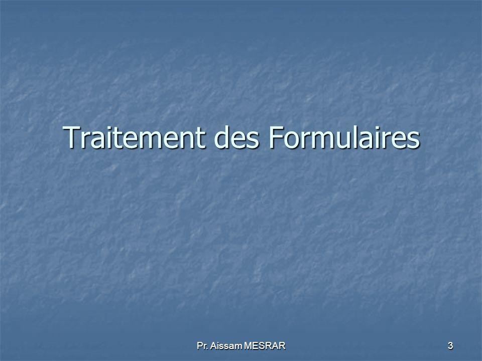 Pr. Aissam MESRAR3 Traitement des Formulaires