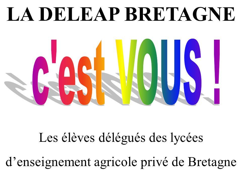 LA DELEAP BRETAGNE Les élèves délégués des lycées denseignement agricole privé de Bretagne