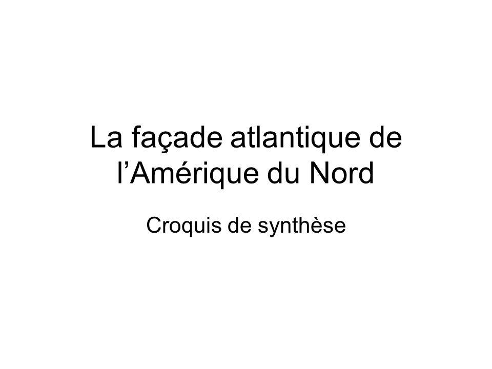 La façade atlantique de lAmérique du Nord Croquis de synthèse