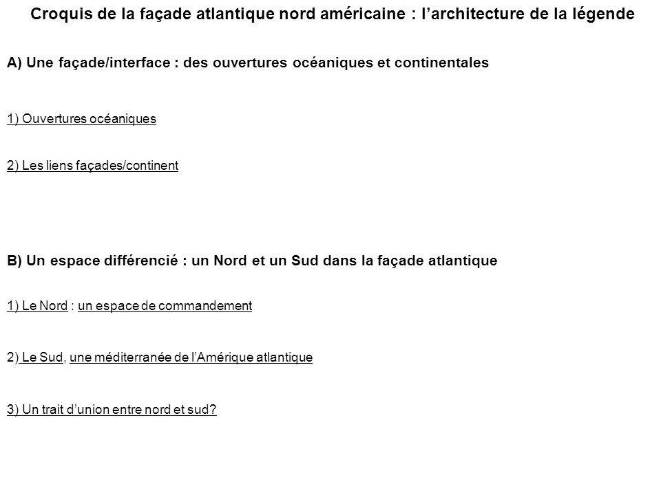 A) Une façade/interface : des ouvertures océaniques et continentales 1) Ouvertures océaniques 2) Les liens façades/continent B) Un espace différencié