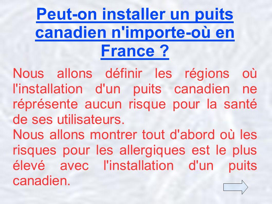Peut-on installer un puits canadien n'importe-où en France ? Nous allons définir les régions où l'installation d'un puits canadien ne réprésente aucun