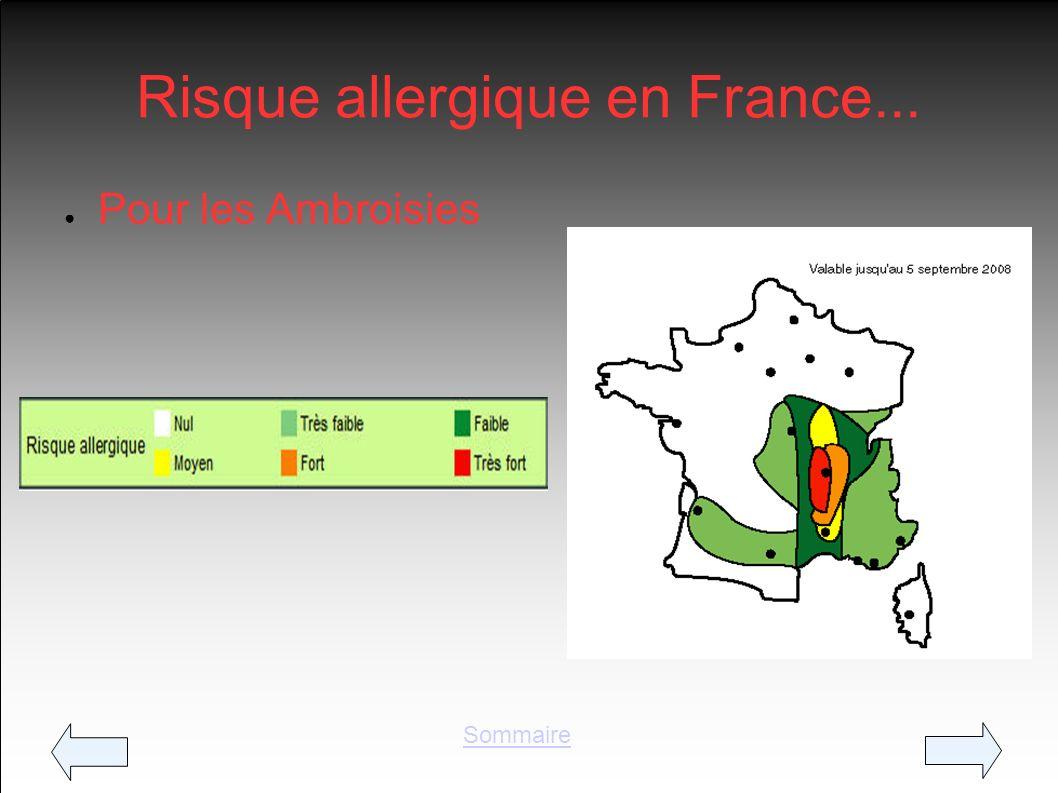 Risque allergique en France... Pour les Ambroisies Sommaire