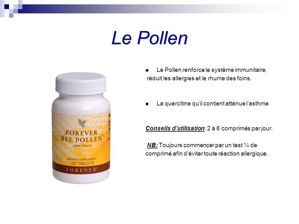 Le Pollen Le Pollen renforce le système immunitaire, réduit les allergies et le rhume des foins. La quercitine quil contient atténue lasthme. Conseils