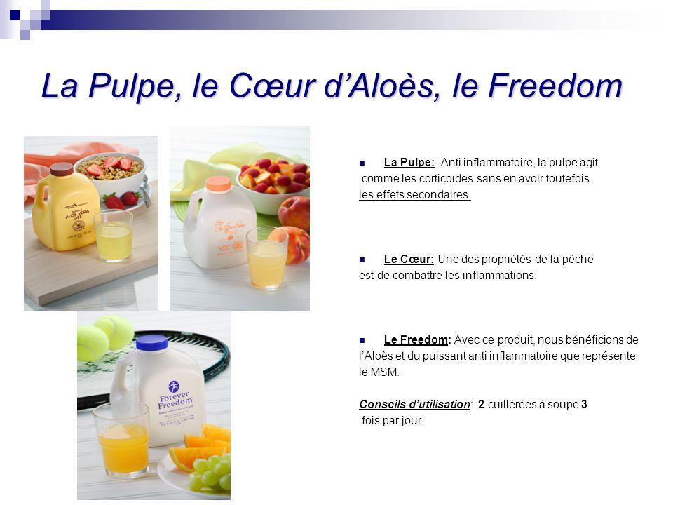La Pulpe, le Cœur dAloès, le Freedom La Pulpe: Anti inflammatoire, la pulpe agit comme les corticoïdes sans en avoir toutefois les effets secondaires.