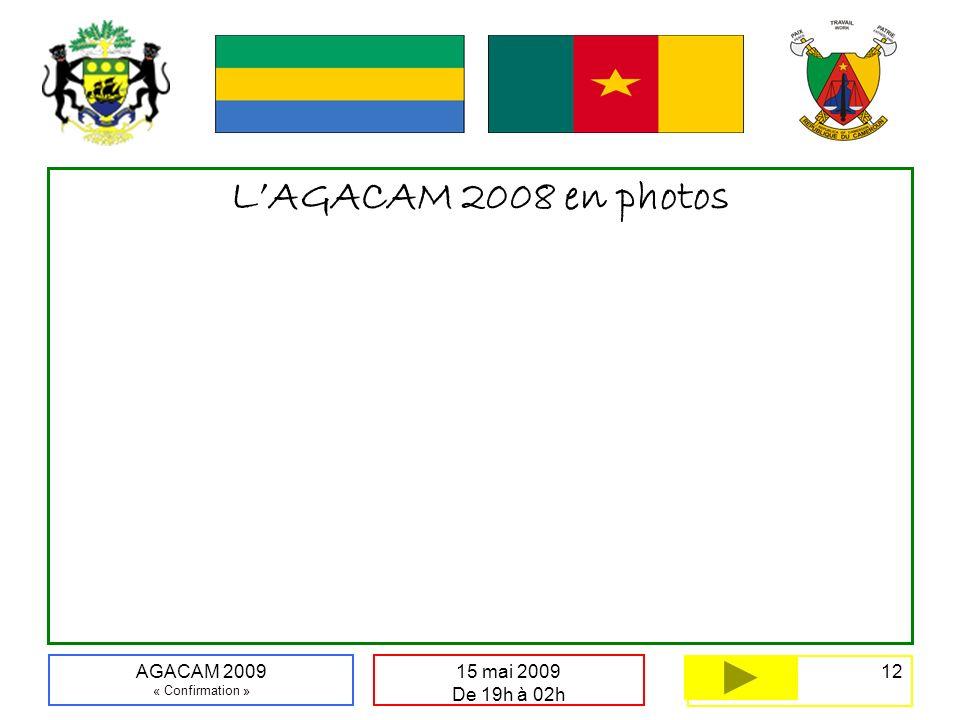 12 15 mai 2009 De 19h à 02h AGACAM 2009 « Confirmation » LAGACAM 2008 en photos