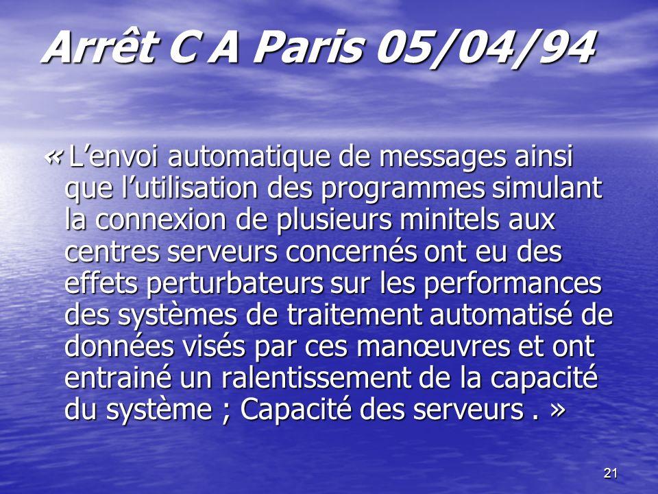 21 Arrêt C A Paris 05/04/94 Arrêt C A Paris 05/04/94 « Lenvoi automatique de messages ainsi que lutilisation des programmes simulant la connexion de p